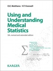 D.E. Matthews, V.T. Farewell.  Using and Understanding Medical Statistics., 5th, revised and extended edition. Publisher: S. Karger, 2015